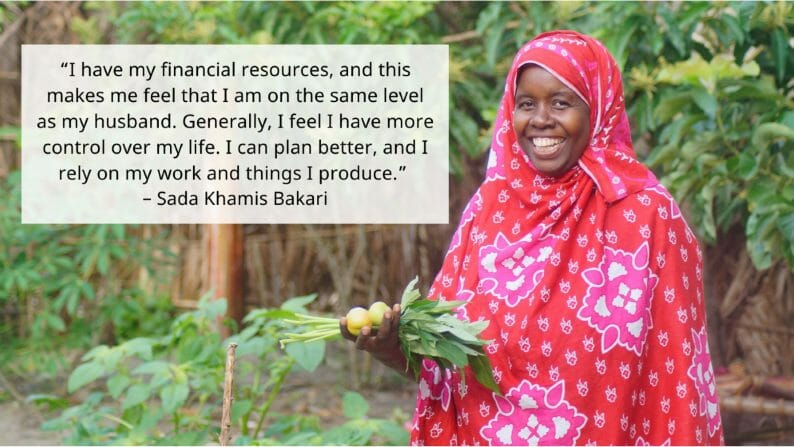 """""""I have my financial resources, and this makes me feel that I am on the same level as my husband. Generally, I feel I have more control over my life. I can plan better, and I rely on my work and things I produce."""" – Sada Khamis Bakari"""